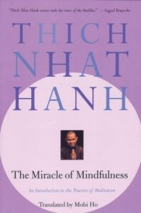 Thich Nhat Hanh: The Miracle of Mindfulness, Beacon, 1976